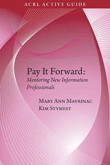 Pay it Forward: Mentoring New Information Professionals