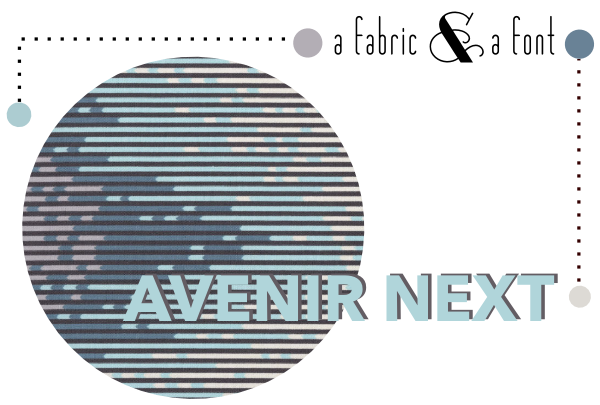 Avenir Next +Tula Pink Sea Stripes