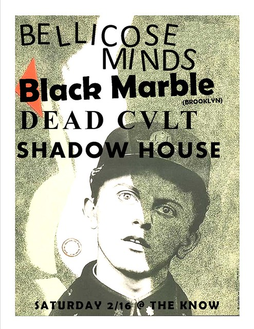 2/16/13 BellicoseMinds/BlackMarble/DeadCult/ShadowHouse