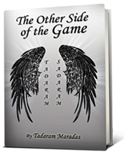The Other Side of the Game (C)  Authored by Tadaram Maradas by Tadaram Alasadro Maradas