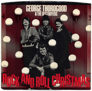 Rock And Roll Christmas, George Thorogood & The Destroyers