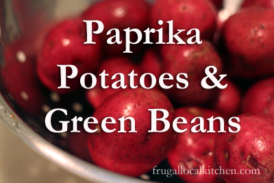 Paprika Potatoes and Green Beans