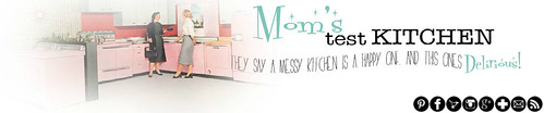 Moms Test Kitchen
