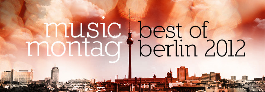 Music Montag Best of Berlin 2012