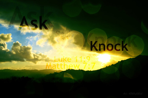 Ask Seek Knock...