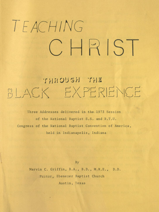 """Teaching Christ through the Black Experience,"" Marvin Griffin addresses, 1973"
