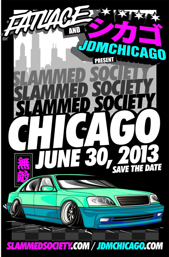 Fatlace + JDM Chicago Present SLAMMED SOCIETY CHICAGO 8580974584_117d6beb56_o