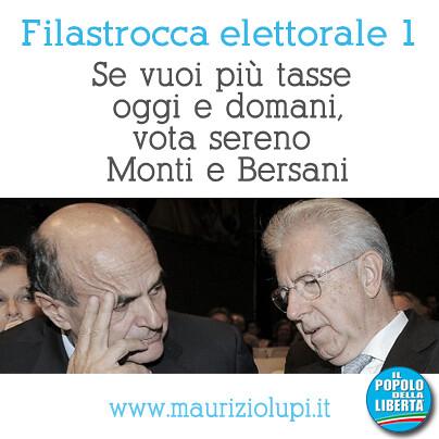 """Filastrocca elettorale: """"Se vuoi più tasse oggi e domani, vota sereno Monti e Bersani"""""""
