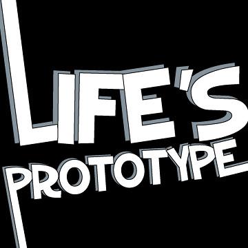 life's prototype
