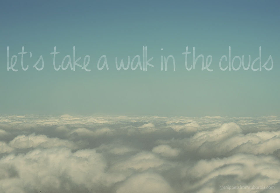 Let's Take a Walk in the Clouds