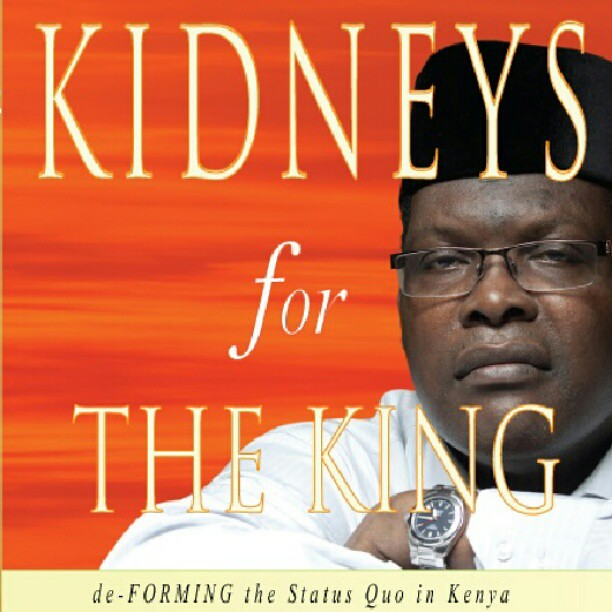 Miguna miguna kidneys for the king
