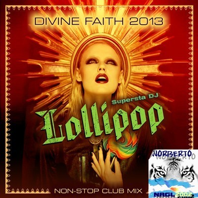 Lollipop's Divine Faith Club Mix 2013