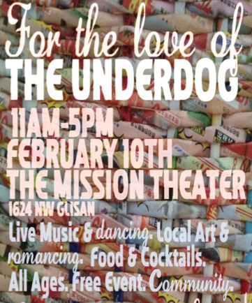 For The Love of the Underdog @ Mission Theater | FREE, All Ages, Local Art, Crafts, Music, Beer, Food - Portland Events, Music, Art, Entertainment, Sustainability | PDXPIPELINE.com | Portland Events, Music, Art, Entertainment, Sustainability | PDXPIPELINE.com
