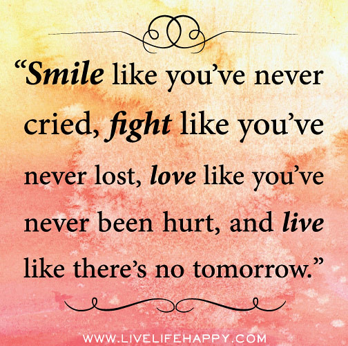 Smile Like You've Never Cried, Fight Like You've Never Los