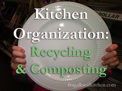 Kitchen Organization: Recycling and Composting