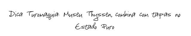 Dica Turomaquia - Museu Thyssen
