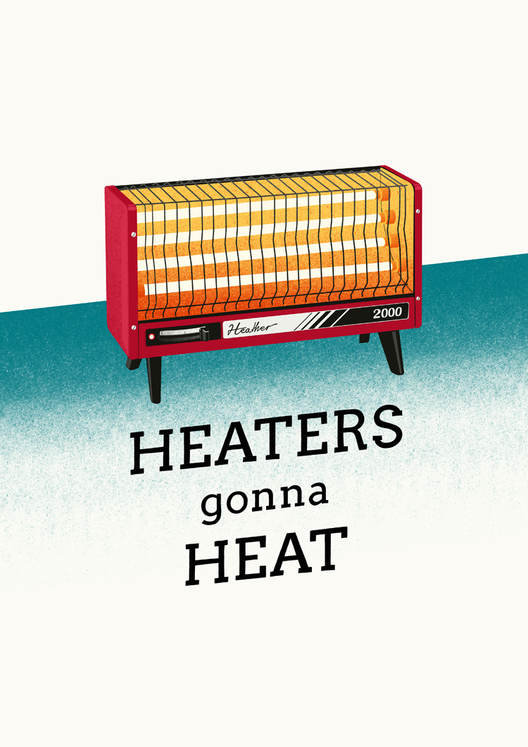 heaters goona heat