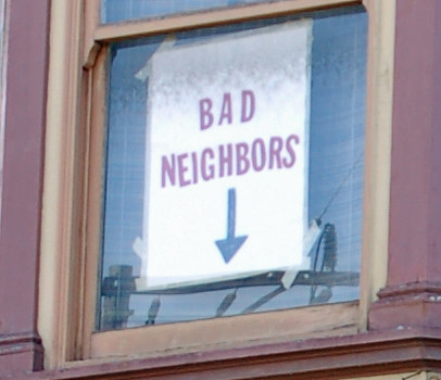 bad neighbors, close.jpg