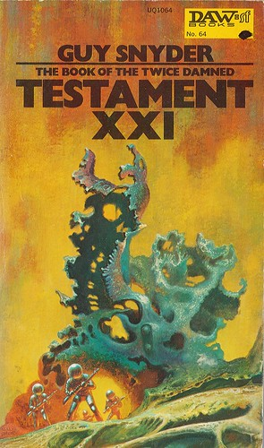 Testmament XXI by Guy Snyder. Daw SF 1973. Cover artist Kelly Freas