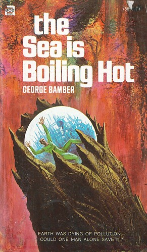 The Sea is Boiling Hot by George Bamber. Ace 1971. Cover artist Jack Gaughan