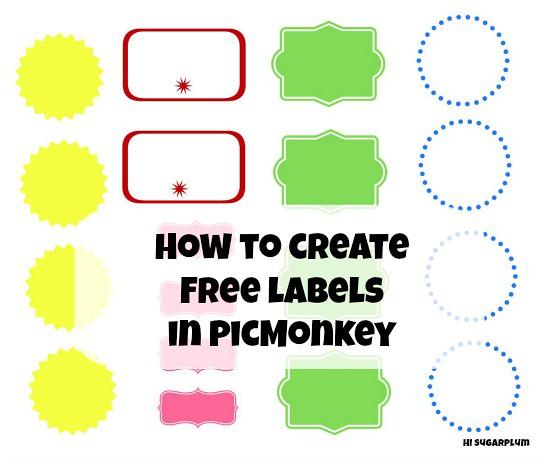 Hi sugarplum how to make labels in picmonkey Hi sugarplum