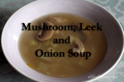 Mushroom Leek and Onion Soup