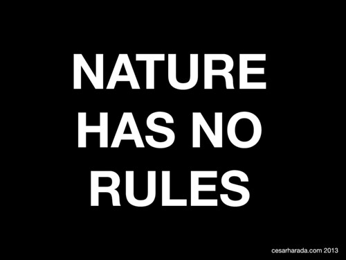 Nature has no rule