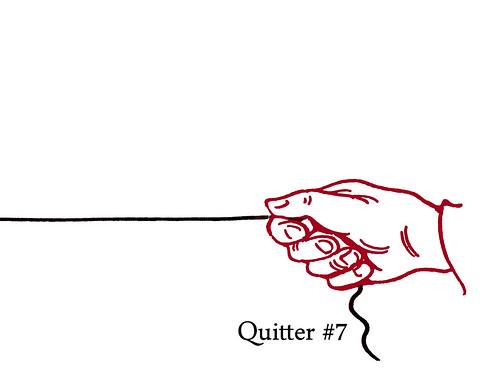 Quitter #7