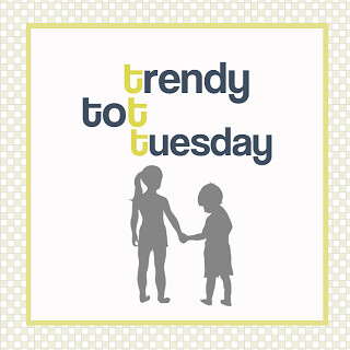 trendy tot tuesday