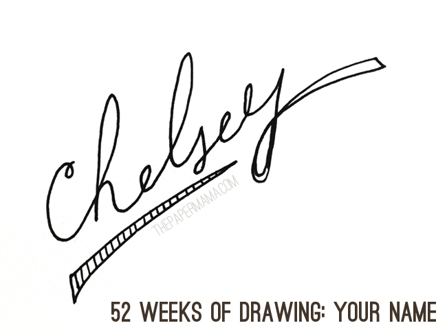 52 weeks of drawing: your name... chelsey