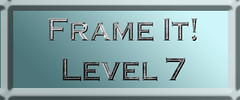 Frame It! ~Level 7~