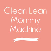 Grab button for Clean Lean Mommy Machine