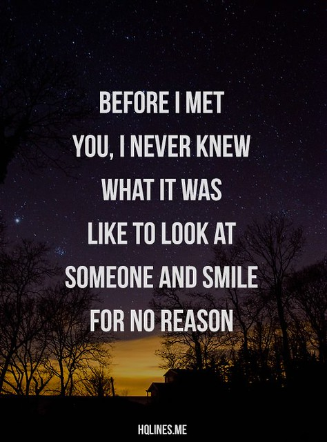 #LoveQuotes #valentine Before I met you, I never knew what it was like to look at someone and