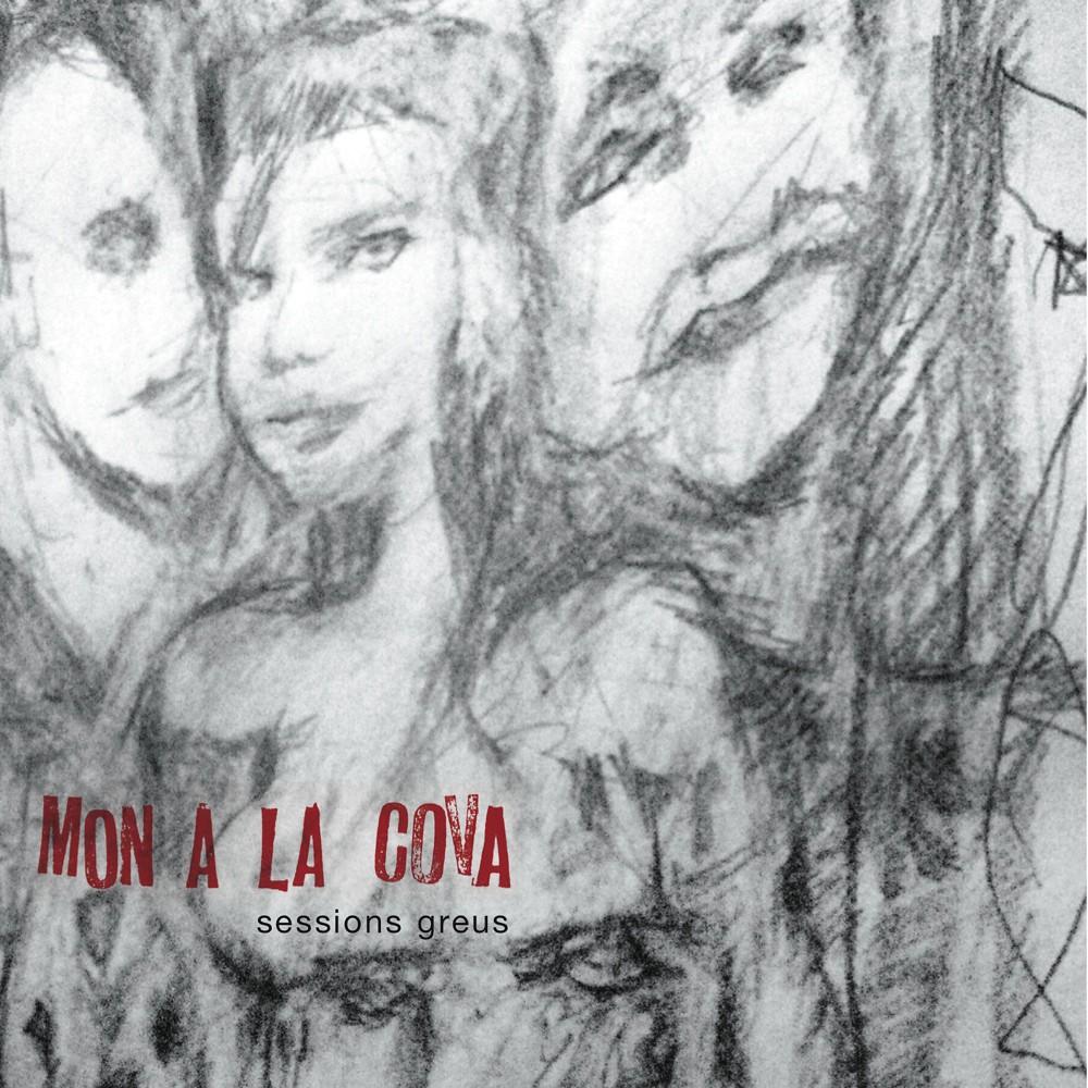 MON A LA COVA: Sessions Greus (Providencia Records 2012)
