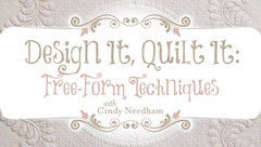 design it, quilt it with cindy needham