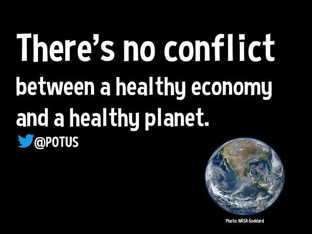 """There's no conflict between a healthy economy and a healthy planet."" —@POTUS"