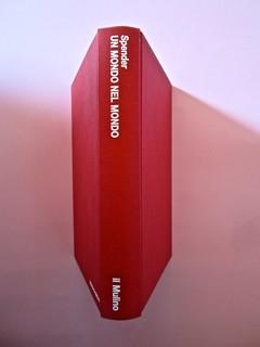 Stephen Spender. Un mondo nel mondo. Il Mulino 1992. Sovracoperta di Alberto Bernini. Quarta di copertina, dorso, p. di cop. (part.), 1