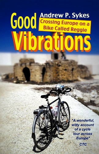 Good Vibrations: Crossing Europe on a Bike Called Reggie