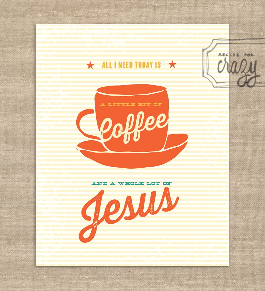 a little bit of coffee and a whole lot of jesus - 8x10 Print