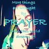 More things are wrought by prayer than this world dreams of. #pray