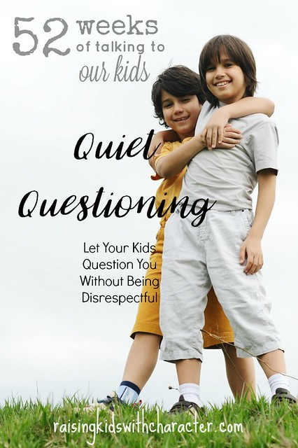 52 Weeks of Talking to Our Kids: Letting Your Kids Question You