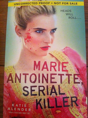 Marie Antoinette Serial Killer by Kate Alender