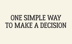 ?? The simplest trick to take a decision