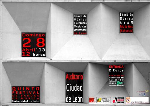 """V FESTIVAL DE BANDAS DE MÚSICA """"UNIVERSIDAD DE LEÓN"""" - DOMINGO 28 DE ABRIL´13 - AUDITORIO CIUDAD DE LEÓN"""