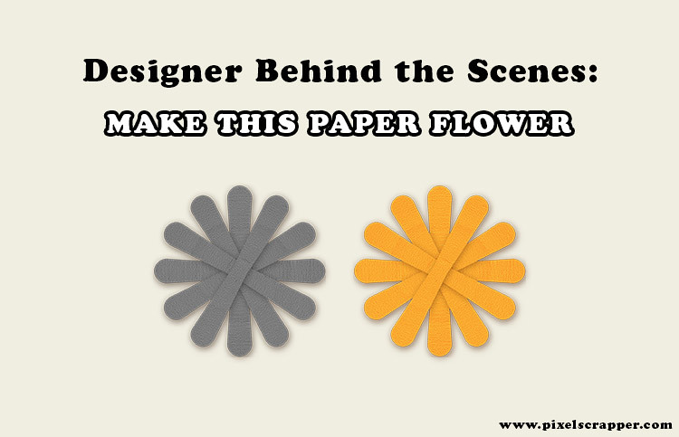 Designer Behind the Scenes: Make This Paper Flower