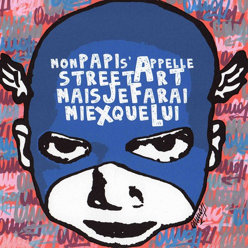 mon papi s'appelle street art mais je farai miex que lui by OMINO71