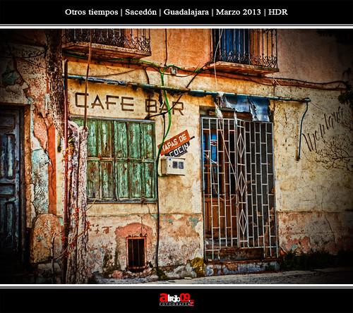 Otros tiempos | Sacedón | HDR by alrojo09