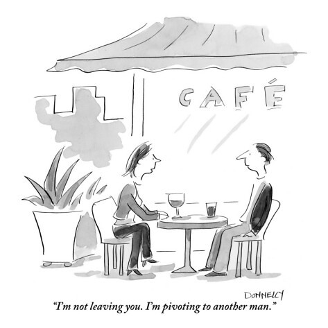liza-donnelly-i-m-not-leaving-you-i-m-pivoting-to-another-man-new-yorker-cartoon