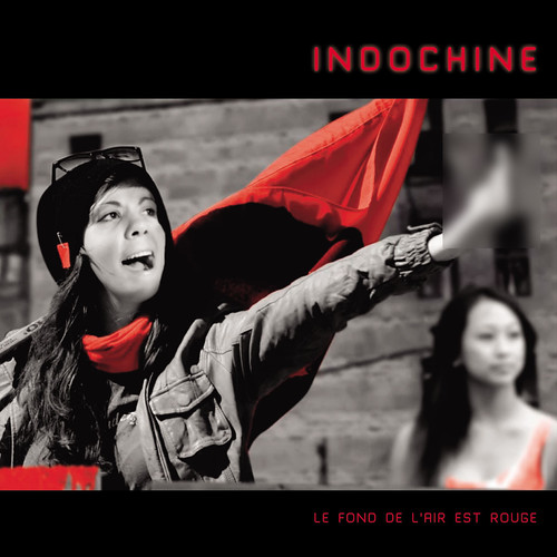 INDOCHINE Le fond de l'air est rouge
