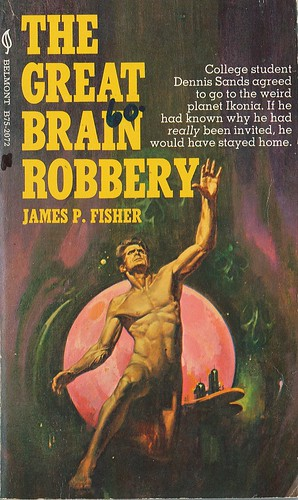 The Great Brain Robbery by James P. Fisher. Belmont 1970. Cover artist Jack Faragasso